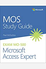 MOS Study Guide for Microsoft Access Expert Exam MO-500 Kindle Edition