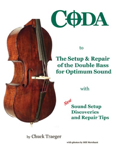 Coda to The Setup & Repair of the Double Bass for Optimum Sound