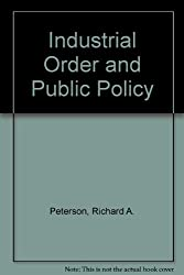 Industrial Order and Public Policy
