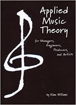Book Applied Music Theory for Managers, Engineers, Producers and Artists by Kimo Williams (2002-10-01)