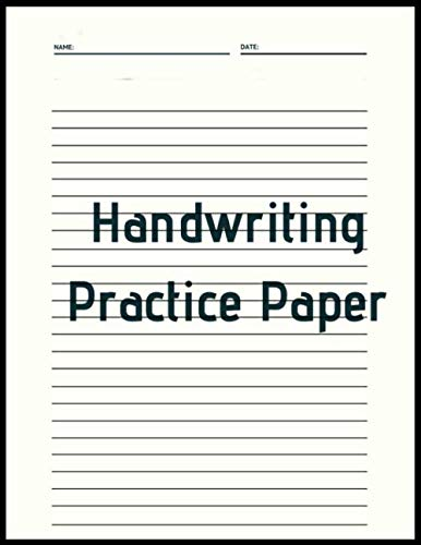 Handwriting Practice Paper: Handwriting Practice Paper (Notebook with Dotted Lined Sheets for K-3 Students) Handwriting Paper – Handwriting Practice Paper Notebook
