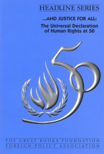 --and justice for all: The Universal Declaration of Human Rights at 50 (Headline series)