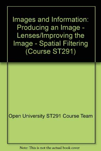 Images and Information: Producing an Image - Lenses/Improving the Image - Spatial Filtering Unit 6-8 (Course ST291)