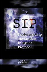 Sip: Understanding the Session Initiation Protocol (Artech House Telecommunications Library)
