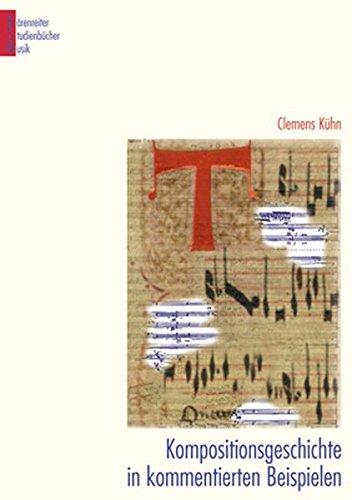 Kompositionsgeschichte in kommentierten Beispielen (Bärenreiter Studienbücher Musik)