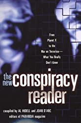 The New Conspiracy Reader: From Planet X to the War on Terrorism-What You Really Don't Know
