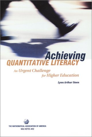 Achieving Quantitative Literacy: An Urgent Challenge for Higher Education