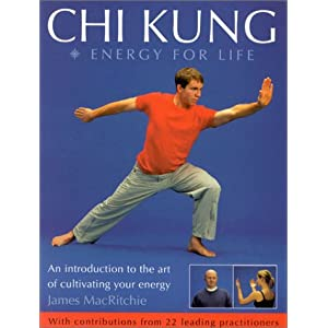 Chi Kung: Energy for Life: An Introduction to the art of cultivating your energy