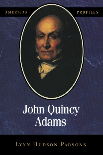John Quincy Adams (American Profiles)