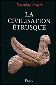 La civilisation étrusque par Dominique Briquel