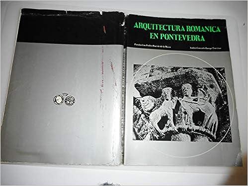 Arquitectura románica en Pontevedra: Amazon.es: Isidro ...