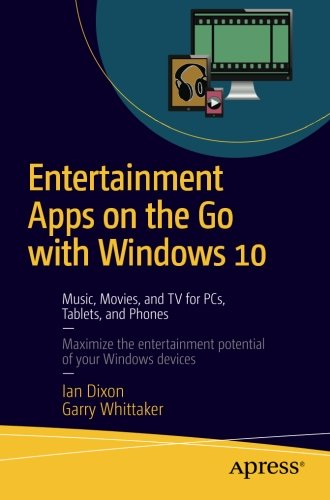 Price comparison product image Entertainment Apps on the Go with Windows 10: Music, Movies, and TV for PCs, Tablets, and Phones