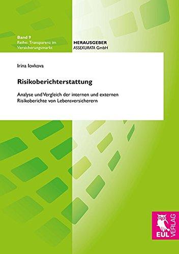 Risikoberichterstattung: Analyse und Vergleich der internen und externen Risikoberichte von Lebensversicherern (Transparenz im Versicherungsmarkt)