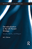 De-Radicalisation in the UK Prevent Strategy: Security, Identity and Religion