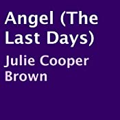 Angel: The Last Days, Book 3 | Julie Cooper Brown