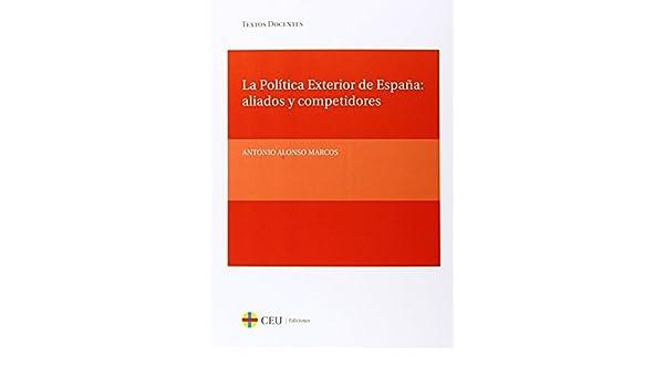 La política exterior de España: aliados y competidores: 26 Textos ...