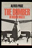 The Bomber in World War Two, Price, Alfred, 0684160242