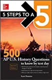 5 Steps to a 5 500 AP US History Questions to Know by Test Day, 2nd edition by Demeter Scott (2015-11-06) Paperback