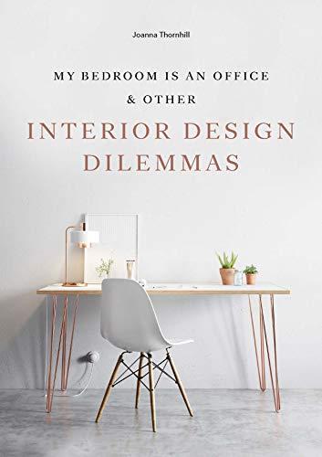 My Bedroom is an Office: & Other Interior Design ()