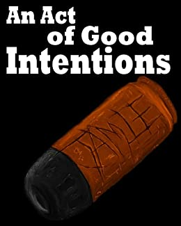 An Act of Good Intentions by [Lukow, Jack]