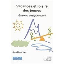 VACANCES ET LOISIRS DES JEUNES : GUIDE DE LA RESPONSABILITE 1ERE EDITION