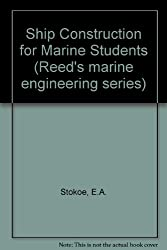 Ship Construction for Marine Students (Reed's marine engineering series)