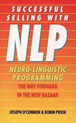 Successful Selling With Nlp: The Way Forward in the New Bazaar