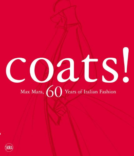 Coats Max Mara: 60 Years of Italian Fashion: Revised and Updated Edition (Max Mara Designer)