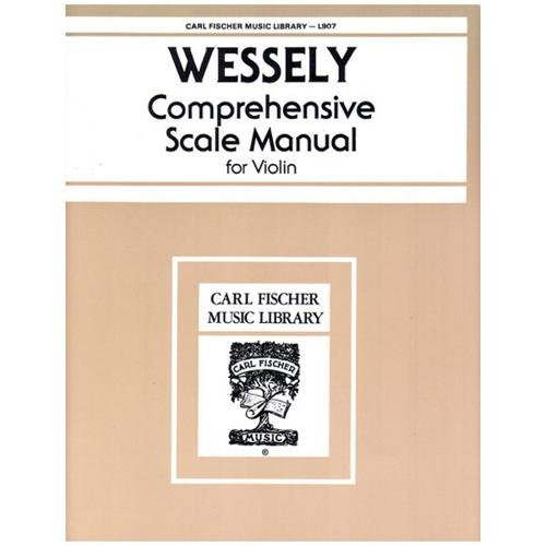 Comprehensive Scale Manual (Carl Fischer Wessely Comprehensive Scale Manual for Violin)
