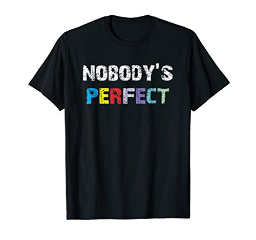 NOBODY'S PERFECT Vintage Movie Quote T-Shirt