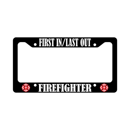 First In Last Out Firefighter Fire Fighter Auto Funny Car License Plate (Firefighter Auto)