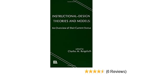 Instructional Design Theories And Models An Overview Of Their