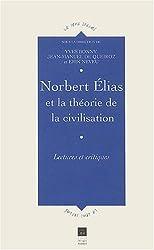 Norbert Elias et la théorie de la civilisation : Lectures et critiques