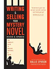 Writing and Selling Your Mystery Novel Revised and Expanded Edition: The Complete Guide to Mystery, Suspense, and Crime