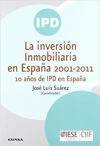 La inversión inmobiliaria en España 2001-2011 Libros IESE: Amazon.es: Suárez Barragato, José Luis, Suárez Barragato, José Luis: Libros
