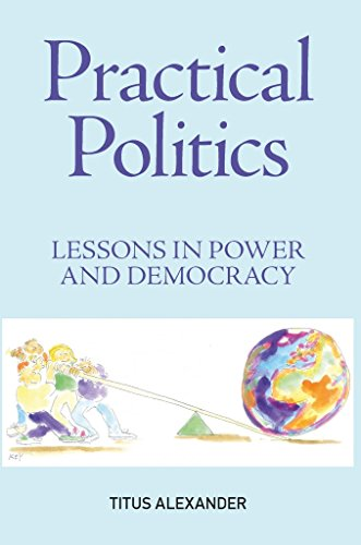 Practical Politics: Lessons in Power and Democracy