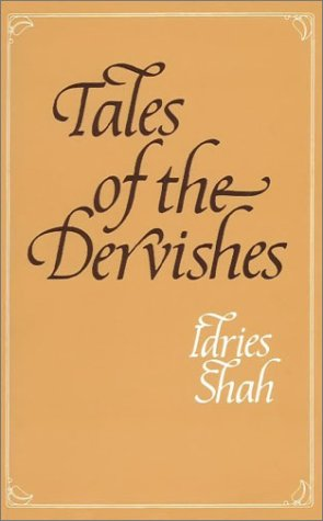 Tales of the Dervishes: Teaching Stories of Sufi Masters Over the Past Thousand Years (First Religion In The World In Hindi)