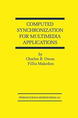 Download Computed Synchronization for Multimedia Applications (The Springer International Series in Engineering and Computer Science) Pdf
