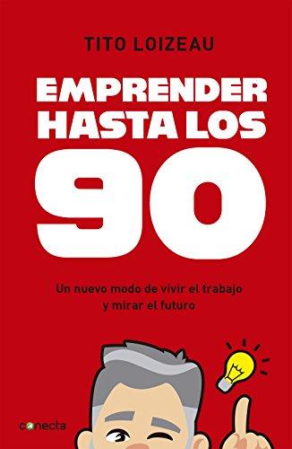 Amazon.com: Emprender hasta los 90: Un nuevo modo de vivir ...