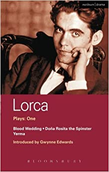 Book Plays: One Blood Wedding; Yerma; Dona Rosita the Spinster:: Blood Wedding, Yerma, Dona Rosita the Spinster Vol 1 by Federico Garcia Lorca (1987-06-11)