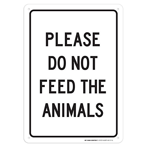 """Please Do Not Feed The Animals Sign - 10""""x14"""" - .040 Rust Free Aluminum - Made in USA - UV Protected and Weatherproof - A82-511AL"""