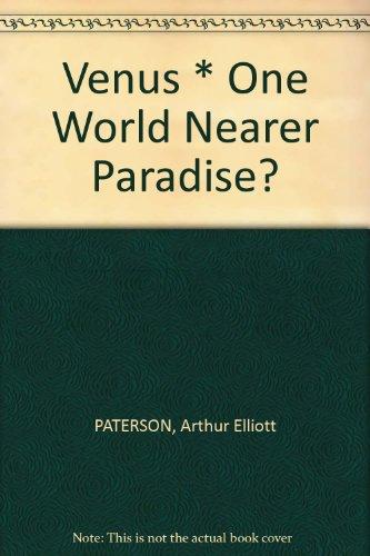Venus * One World Nearer Paradise?