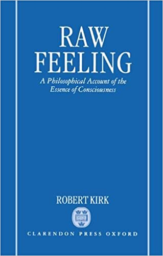 raw feeling a philosophical account of the essence of consciousness