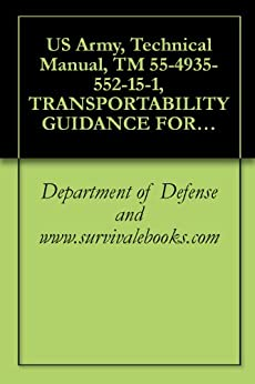US Army, Technical Manual, TM 55-4935-552-15-1, TRANSPORTABILITY GUIDANCE FOR LAND COMBAT SUPPORT SYSTEM, (LCSS), STATION, GUIDED MISSILE SYSTEM, AN/TSM-93, ... CARGO: 5-TON, 6X6, M55A2, (2320-055-9259),