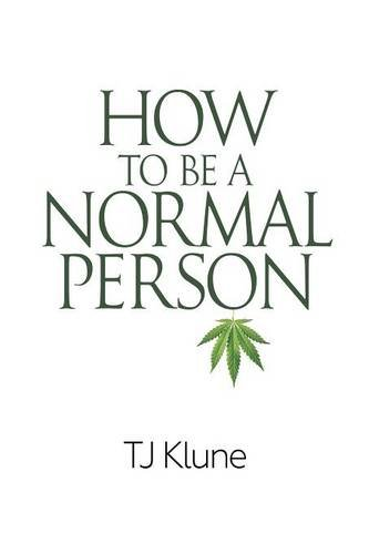 How to Be a Normal Person by Klune Tj