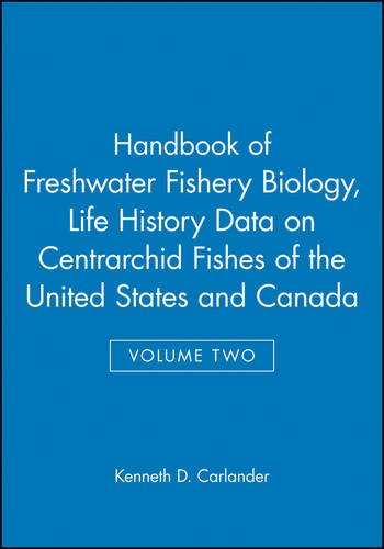 Handbook of Freshwater Fishery Biology, Volume 2: Life History Data on centrarchid Fishes of the United States and Canad