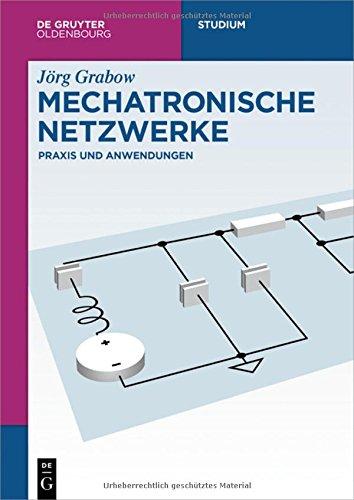Mechatronische Netzwerke: Praxis Und Anwendungen