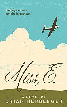 Miss E.: A Novel by [Herberger, Brian]