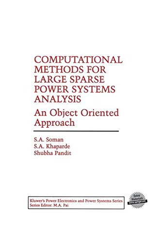 Computational Methods for Large Sparse Power Systems Analysis: An Object Oriented Approach (Power Electronics and Power