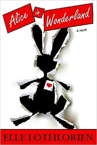Alice in Wonderland: Elle Lothlorien: 9781481817325: Amazon com: Books